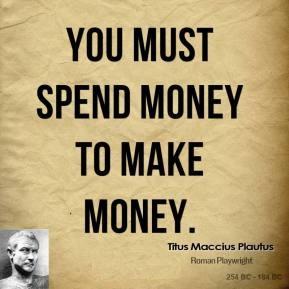 titus-maccius-plautus-spend-money-to-make-money